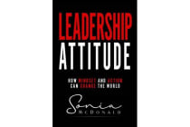Leadership Attitude - How Mindset and Action can Change The World