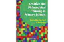 Creative and Philosophical Thinking in Primary School - Developing Creative and Philosophical Thinking in the Everyday Classroom