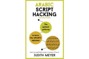 Arabic Script Hacking - The optimal pathway to learn the Arabic alphabet