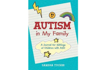 Autism in My Family - A Journal for Siblings of Children with Asd