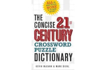The Concise 21st Century Crossword Puzzle Dictionary - All the Words You Need, None of the Words You Don't