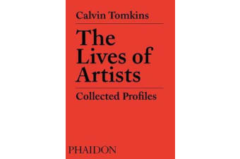 The Lives of Artists - Collected Profiles