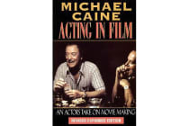 Acting in Film - An Actor's Take on Moviemaking