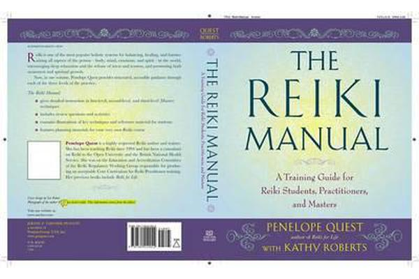 The Reiki Manual - A Training Guide for Reiki Students, Practitioners, and Masters