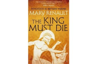 The King Must Die - A Virago Modern Classic
