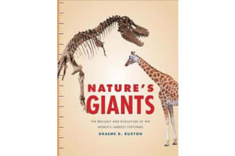 Nature's Giants - The Biology and Evolution of the World's Largest Lifeforms