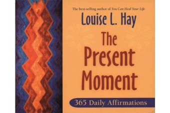 The Present Moment - 365 Daily Affirmations