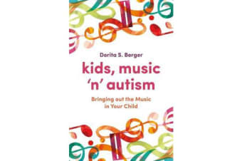 Kids, Music `n' Autism - Bringing out the Music in Your Child