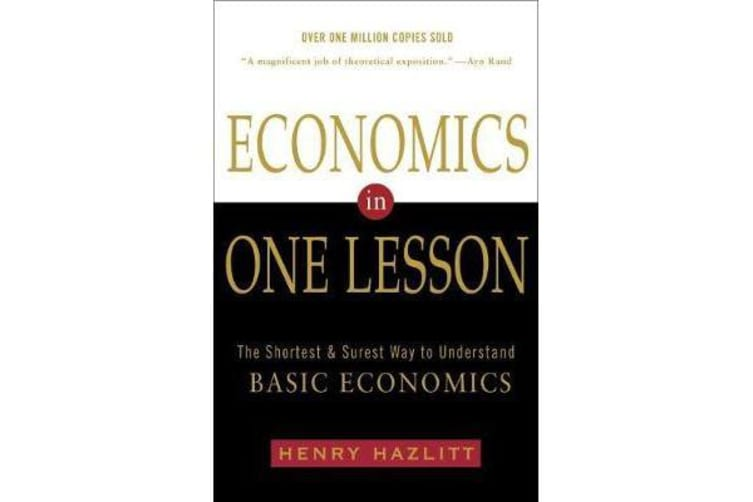 Economics In One Lesson - The Shortest and Surest Way to Understand Basic Economics