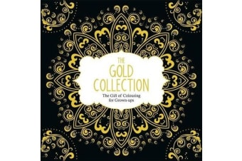 The Gold Collection - The Gift of Colouring for Grown-Ups