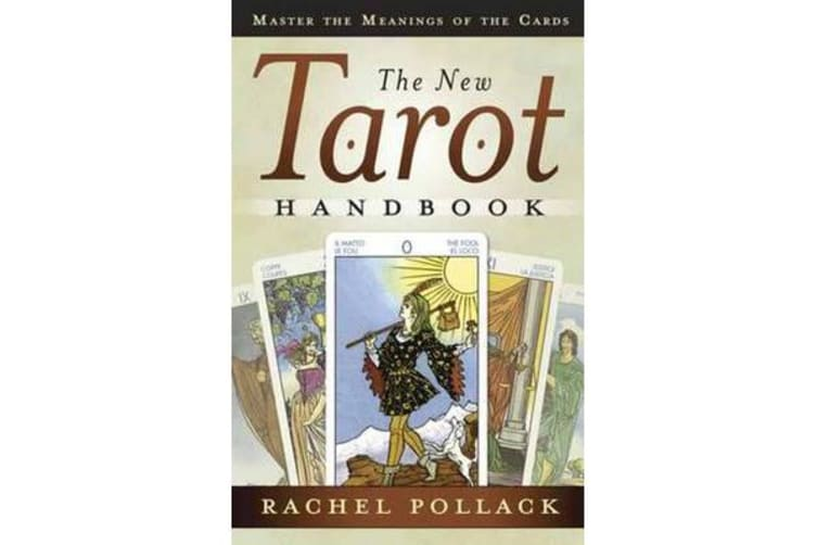 The New Tarot Handbook - Master the Meanings of the Cards