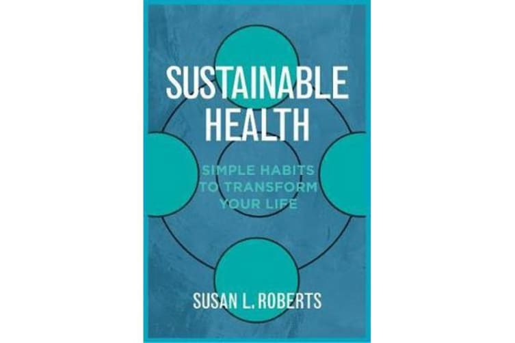 Sustainable Health - Simple Habits to Transform Your Life