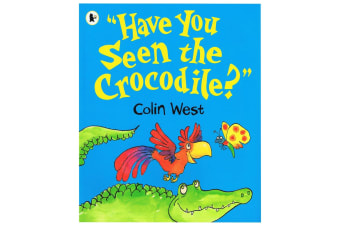 """Have You Seen The Crocodile?"" By Colin West"