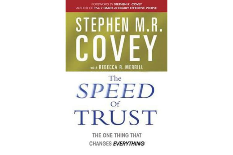 The Speed of Trust - The One Thing that Changes Everything