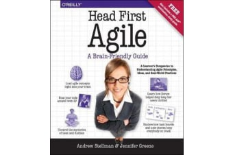 Head First Agile - A Brain-Friendly Guide to Agile Principles, Ideas, and Real-World Practices