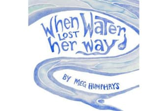 When Water Lost Her Way