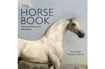 The Horse Book - Horses of Historical Distinction