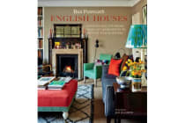 English Houses - Inspirational Interiors from City Apartments to Country Manor Houses