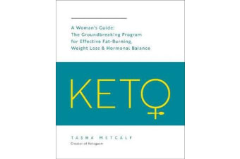 Keto: A Woman's Guide - The Groundbreaking Program for Effective Fat-Burning, Weight Loss & Hormonal Balance