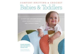 Comfort Knitting and Crochet - Babies and Toddlers