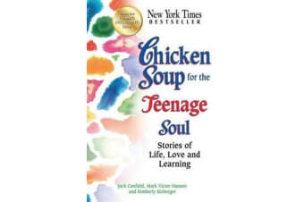 Chicken Soup for the Teenage Soul - Stories of Life, Love and Learning