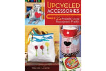 Upcycled Accessories - 25 Projects Using Repurposed Plastic