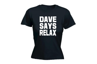 123T Funny Tee - Dave Says Relax - (Large Black Womens T Shirt)