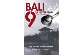 Bali 9 - The Untold Story
