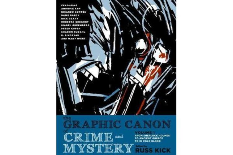 The Graphic Canon Of Crime And Mystery Vol. 1 - From Sherlock Holmes to A Clockwork Orange to Jo Nesbo