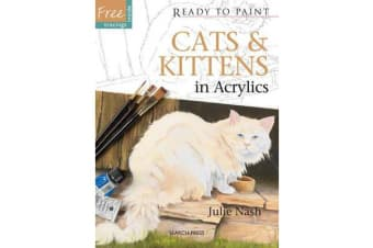 Ready to Paint: Cats & Kittens - In Acrylics