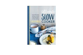 Ultimate Slow Cooker by Sally Wise