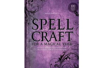 Spellcraft for a Magical Year - Rituals and Enchantments for Prosperity, Power, and Fortune