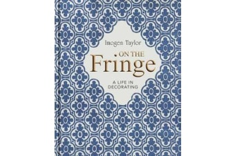 On the Fringe - A Life in Decorating