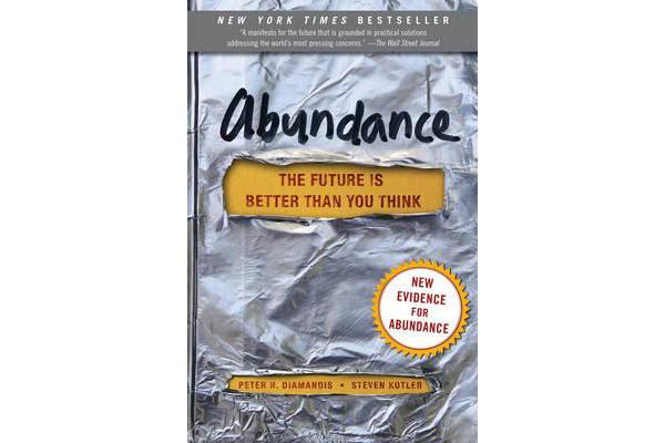 Abundance - The Future Is Better Than You Think