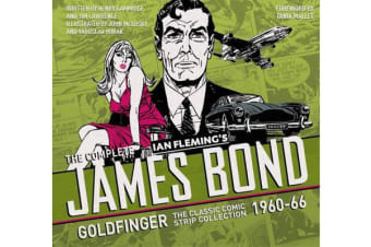 The Complete Ian Flemming's James Bond - Goldfinger: The Classic Comic Strip collection 1960-66