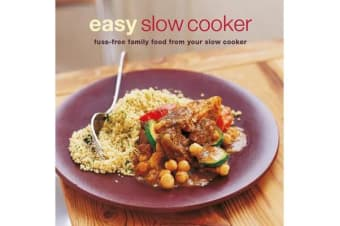 Easy Slow Cooker - Fuss-Free Food from Your Slow Cooker