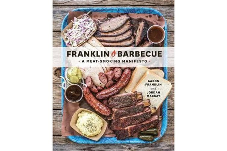Franklin Barbecue - A Meat-Smoking Manifesto