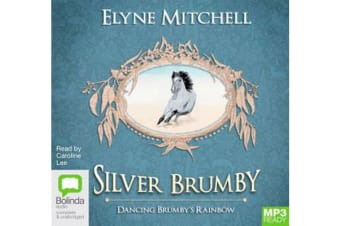 Dancing Brumby's Rainbow : Silver Brumby Book 11