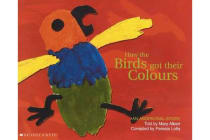 Aboriginal Story - How the Birds Got Their Colours