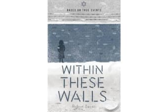 My Holocaust Story - Within These Walls