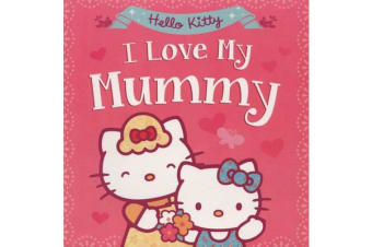 Hello Kitty - I Love My Mummy