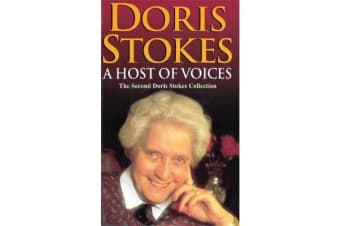 A Host Of Voices - The Second Doris Stokes Collection: Innocent Voices in My Ear & Whispering Voices
