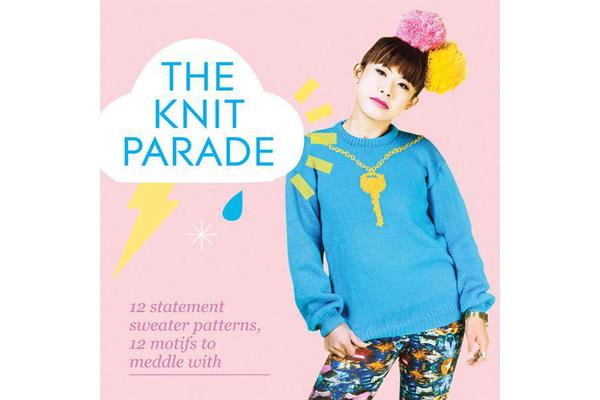The Knit Parade - 12 statement sweater patterns, 12 motifs to meddle with