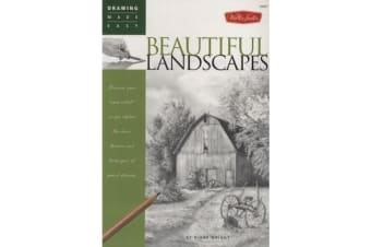 Beautiful Landscapes - Discover Your Inner Artist as You Explore the Basic Theories and Techniques of Pencil Drawing