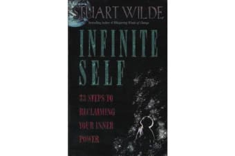 Infinite Self - 33 Steps to Reclaiming Your Inner Power