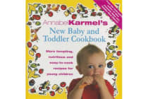 Annabel Karmel's Baby And Toddler Cookbook - More Tempting,Nutritious and Easy-to-Cook Recipes From the Author of THE COMPLETE BABY AND TODDLER MEAL PLANNER