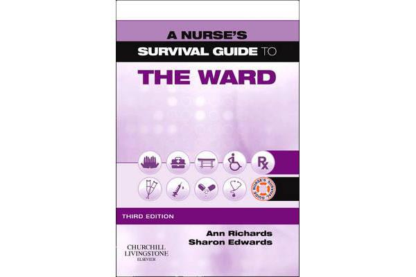 A Nurse's Survival Guide to the Ward