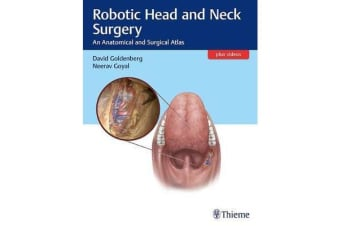 Robotic Head and Neck Surgery - An Anatomical and Surgical Atlas