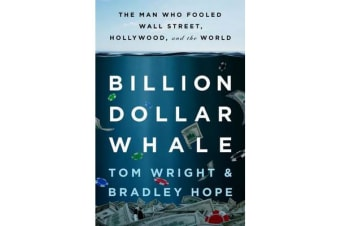 Billion Dollar Whale - The Man Who Fooled Wall Street, Hollywood, and the World