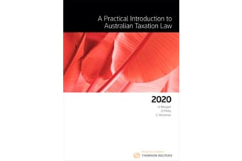 A Practical Introduction to Australian Taxation Law 2020